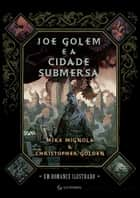 Joe Golem e a cidade submersa ebook by Christopher Golden, Eric Novello, Mike Mignola,...
