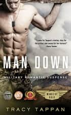 Man Down - Military Romantic Suspense ebook by