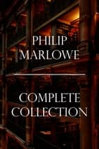 Philip Marlowe Complete Collection ebook by Raymond Chandler