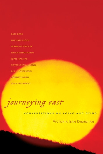 Journeying East - Conversations of Aging and Dying ebook by