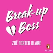Break-up Boss audiobook by Zoë Foster Blake