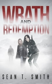 Wrath and Redemption ebook by Sean T. Smith