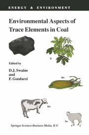 Environmental Aspects of Trace Elements in Coal ebook by D.J. Swaine, F. Goodarzi