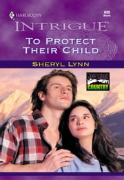 To Protect Their Child ebook by Sheryl Lynn