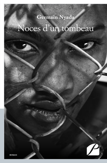 Noces d'un tombeau ebook by Germain Nyada