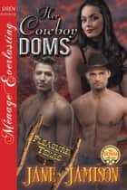 Her Cowboy Doms ebook by Jane Jamison