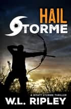 Hail Storme ebook by W.L. Ripley