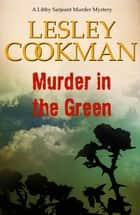 Murder in the Green ebook by Lesley Cookman