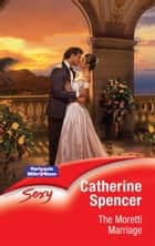 The Moretti Marriage ebook by Catherine Spencer