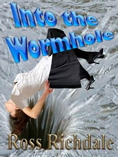 Into the Wormhole ebook by Ross Richdale