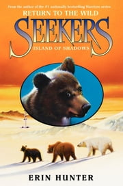 Seekers: Return to the Wild #1: Island of Shadows ebook by Erin Hunter