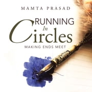 Running in Circles - Making Ends Meet ebook by Mamta Prasad