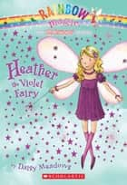 Rainbow Magic #7: Heather the Violet Fairy ebook by Daisy Meadows,Georgie Ripper