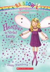 Rainbow Magic #7: Heather the Violet Fairy ebook by Daisy Meadows