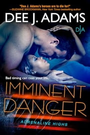 Imminent Danger ebook by Dee J. Adams