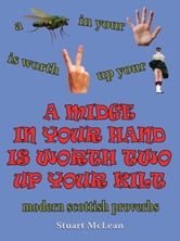 A Midge In Your Hand Is Worth Two Up Your Kilt ebook by Stuart McLean
