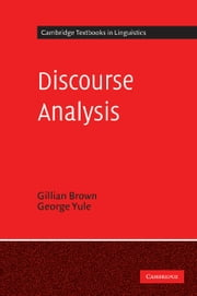 Discourse Analysis ebook by Gillian Brown,George Yule