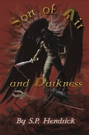 Son of Air & Darkness Volume I of Tales of the Dearg-Sidhe ebook by S. P. Hendrick