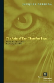 The Animal That Therefore I Am ebook by Jacques Derrida,Marie-Louise Mallet,David Wills
