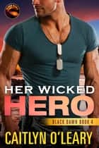 Her Wicked Hero ebook by Caitlyn O'Leary