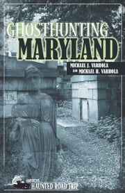 Ghosthunting Maryland ebook by Michael J. Varhola,Michael H. Varhola,John B. Kachuba