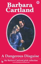 08 A Dangerous Disguise ebook by Barbara Cartland