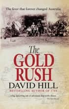 The Gold Rush ebook by David Hill
