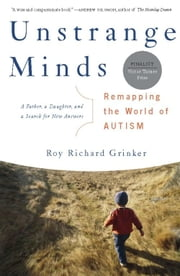 Unstrange Minds - Remapping the World of Autism ebook by Roy Richard Grinker