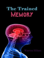 The Trained Memory ebook by Warren Hilton
