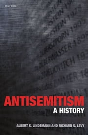 Antisemitism: A History ebook by Albert S. Lindemann,Richard S. Levy
