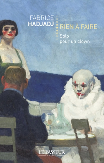 Rien à faire - Solo pour un clown ebook by Fabrice Hadjadj