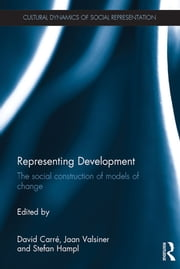 Representing Development - The social construction of models of change ebook by David Marco Carre,Jaan Valsiner,Stefan Hampl