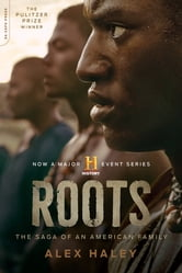 Roots: The Enhanced Edition - The Saga of an American Family ebook by Alex Haley