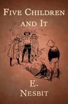 Five Children and It eBook by E. Nesbit
