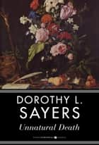 Unnatural Death - A Lord Peter Wimsey Mystery ebook by Dorothy L. Sayers