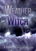Weather Witch ebook by