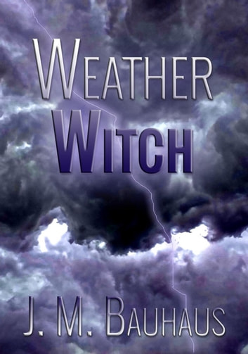 Weather Witch ebook by Jean Marie Bauhaus