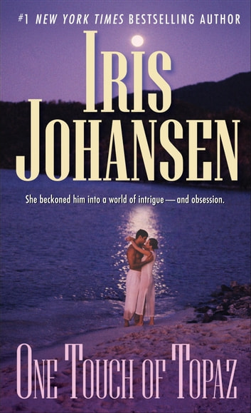 One Touch of Topaz - A Novel ebook by Iris Johansen