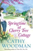 Springtime at Cherry Tree Cottage - (Talyton St George) ebook by Cathy Woodman