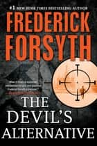 The Devil's Alternative - A Thriller ebook by Frederick Forsyth