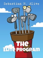 The Elite Program ebook by Sebastian H. Alive