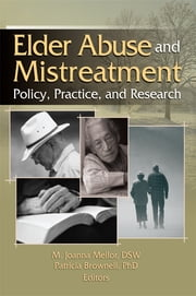 Elder Abuse and Mistreatment ebook by Joanna Mellor,Patricia Brownell