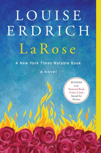 LaRose - A Novel ebook by Louise Erdrich
