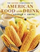 The Oxford Companion to American Food and Drink ebook by Andrew F. Smith
