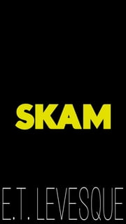 Skam ebook by E.T. Levesque