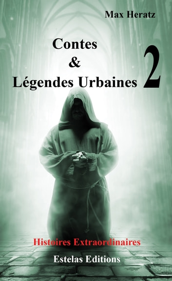 Contes & Légendes Urbaines – Tome 2 eBook by Max Heratz