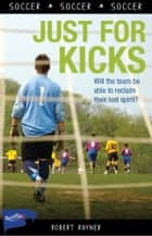 Just for Kicks ebook by Robert Rayner