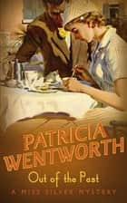 Out of the Past ebook by Patricia Wentworth