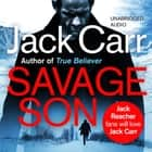 Savage Son - James Reece 3 audiobook by Jack Carr