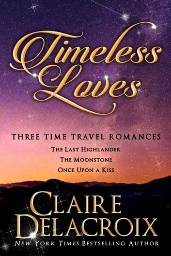 Timeless Loves - Three Time Travel Romances ebook by Claire Delacroix